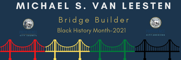 Providence City Council to Host its Sixth Black History Month Celebration by Honoring the Life and Legacy of Michael S. Van Leesten