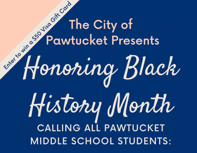 PAWTUCKET ANNOUNCES CONTEST AND EVENT HONORING BLACK HISTORY MONTH WITH STUDENT INVOLVEMENT