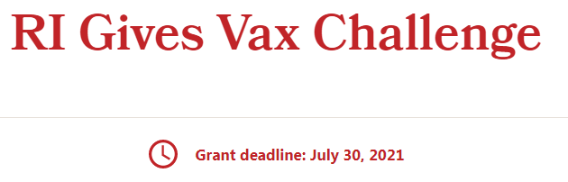 """Governor McKee, Executive Office of Commerce, Rhode Island Department of Health, Rhode Island Foundation Announce """"RI Gives Vax Challenge"""""""